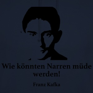 Kafka: How fools could get tired! - Unisex Hoodie