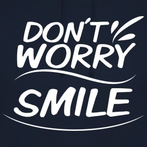 Do not Worry - Smile - Felpa con cappuccio unisex