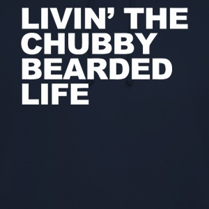 Living the chubby bearded life - Unisex Hoodie