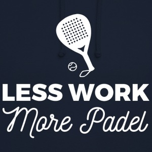 Less Work, more Padel - Sweat-shirt à capuche unisexe