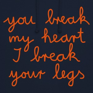 you break my heart I break your legs
