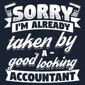 Accounting Accountant Sorry Already Taken Shirt - Unisex Hoodie