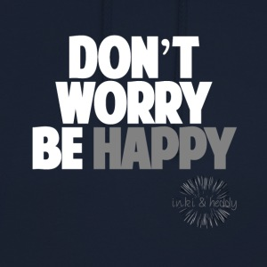 Don't worry be happy_2 - Unisex Hoodie