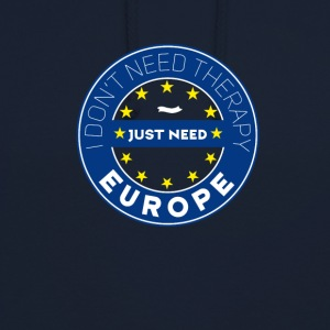 therapy Need Europe Europa eu no breit Schild fun - Unisex Hoodie