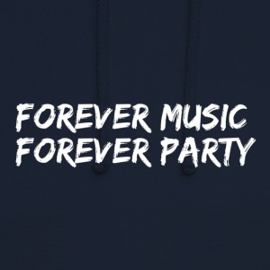 Forever music forever party - white - Unisex Hoodie