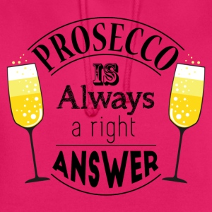 prosecco answer - Unisex Hoodie