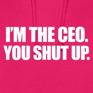 in the CEO - Unisex Hoodie