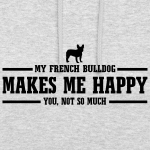 FRENCH BULLDOG makes me happy - Unisex Hoodie