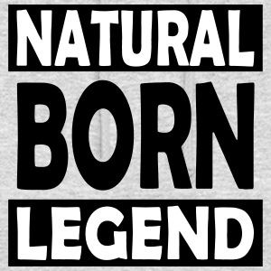 Natural Born Legend - Unisex Hoodie