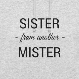 sister from another mister - Unisex Hoodie