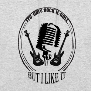 ITS ONLY ROCK`N ROLL BUT I LIKE IT_01 - Unisex Hoodie