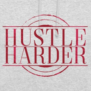 Hustle-Harder - Sweat-shirt à capuche unisexe