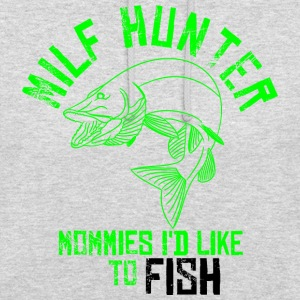 MILF Hunter - Mommies I'd like to FISH - Unisex Hoodie