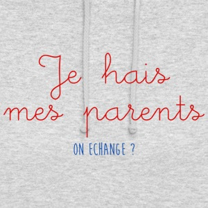 JE HAIS MES PARENTS - Sweat-shirt à capuche unisexe