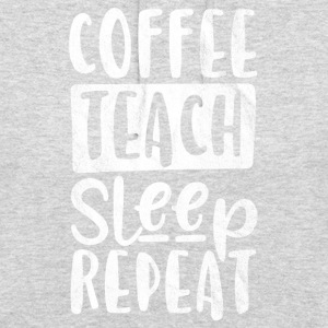 Coffee, Teaching, Sleep, Repeat - Gift - Unisex Hoodie