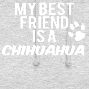 my friend is a chihuahua - Unisex Hoodie