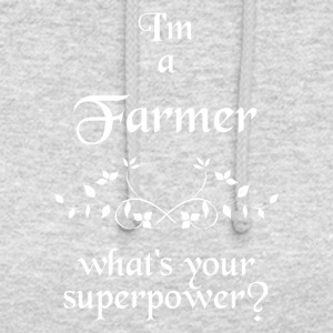 I'M A FARMER WHAT'S YOUR SUPERPOWER - Unisex Hoodie