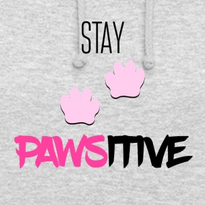 Stay pawsitive - Unisex Hoodie