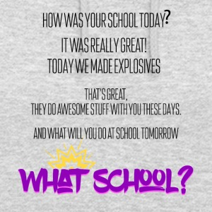 How was your school today? - Unisex Hoodie