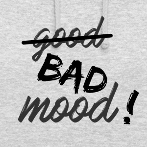 Bad mood ! - Sweat-shirt à capuche unisexe