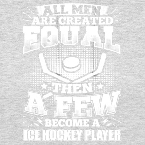 Funny Ice Hockey Icehockey Shirt All Men Equal - Unisex Hoodie
