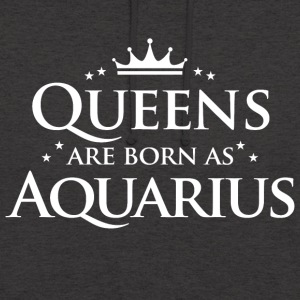 Queens are born as Aquarius - Unisex Hoodie