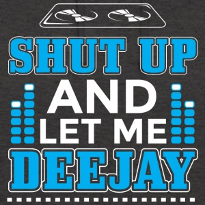 DJ SHUT UP ME louer DEEJAY - Sweat-shirt à capuche unisexe