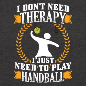 Handball I DONT NEED THERAPY - Unisex Hoodie