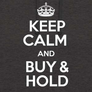 KEEP CALM AND BUY & HOLD - Unisex Hoodie