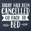 Today Has Cancelled - Go Back To Bed - Sofa pillow cover 44 x 44 cm