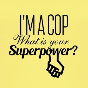 I am a cop what is your superpower - Frauen Bio Tank Top