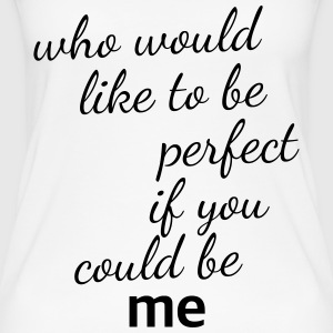 The Perfect Me - Motivational Funny Saying - Women's Organic Tank Top