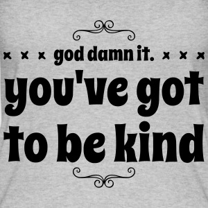 Lustig Fett God Damn It. YOU'VE GOT TO BE KIND - Frauen Bio Tank Top von Stanley & Stella