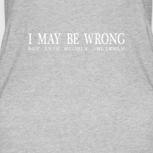 I MAY BE WRONG - Frauen Bio Tank Top von Stanley & Stella