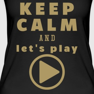 Keep Calm And Let's Play - Frauen Bio Tank Top