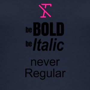 Be BOLD Be ITALIC BUT NEVER REGULAR - Women's Organic Tank Top by Stanley & Stella