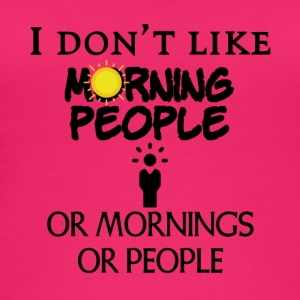 I do not like people or mornings or people - Women's Organic Tank Top by Stanley & Stella