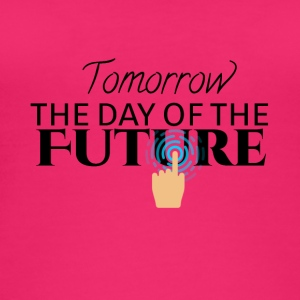 Tomorrow is the day of the future - Women's Organic Tank Top by Stanley & Stella