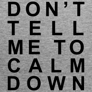 Don't tell me to calm down - Jersey Beanie