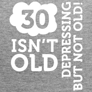 30 Is Not Old. Depressing, But Not Old! - Jersey Beanie