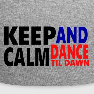 Keep Calm and Dance Til Dawn - Jersey Beanie