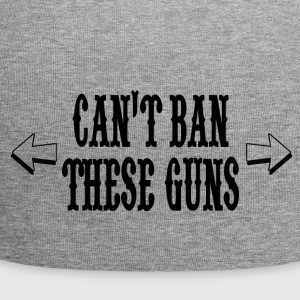 Can't ban these guns - Jersey Beanie