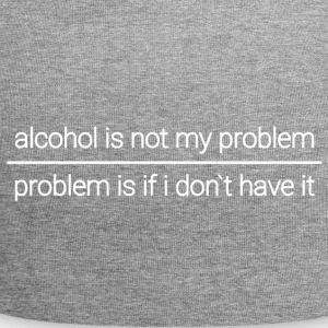 Alcohol problem or not. - Jersey Beanie