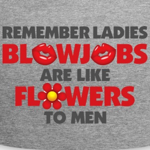 Blowjobs Are Like Flowers For Men - Jersey Beanie