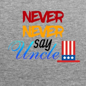 Never Never say Uncle - Jersey Beanie