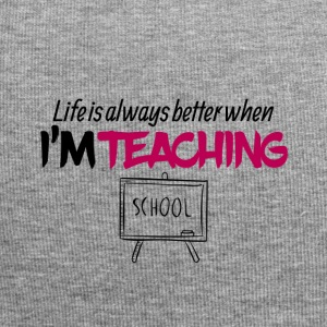 Life is always better when i am teaching - Jersey Beanie