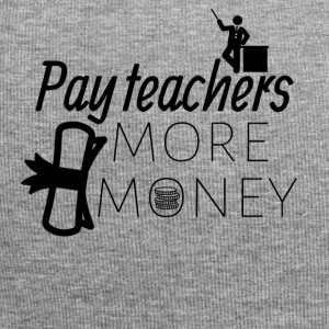Pay teachers more money - Jersey Beanie