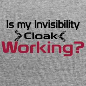Is my invisibility cloak working shirt - Jersey Beanie