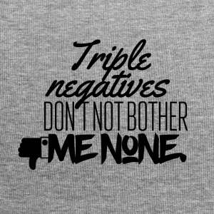 Triple negative don't not bother me none - Jersey-Beanie