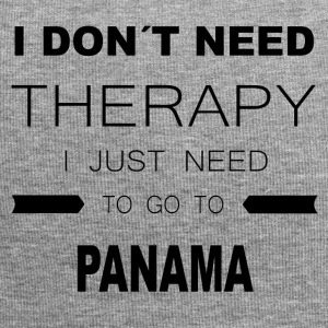 i dont need therapy i just need to go to PANAMA - Jersey-Beanie